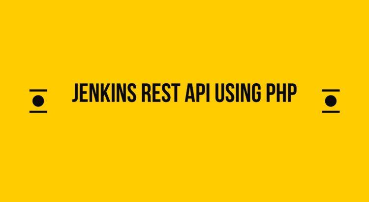 Jenkins API Using PHP