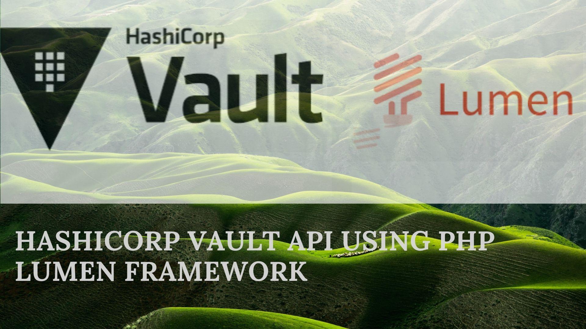 How To Consume HashiCorp Vault API Using Lumen