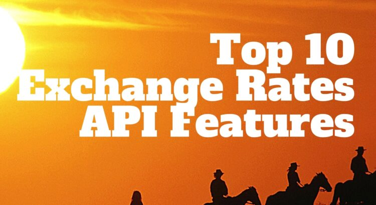 Top-10-Exchange-Rates-API-Features