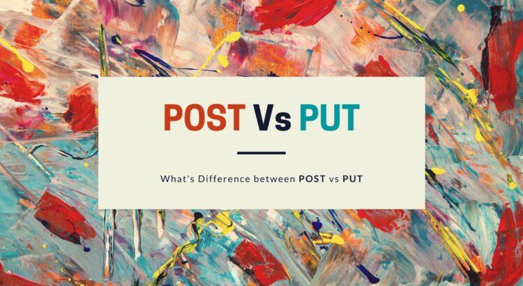 put-vs-post-example